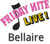 Friday Nite Live! Bellaire